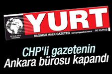 Yurt Gazetesi'nin Ankara bürosu kapandı