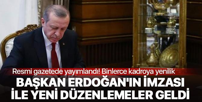 Başkan Erdoğan'ın imzası ile binlerce kadroya yeni düzenleme geldi