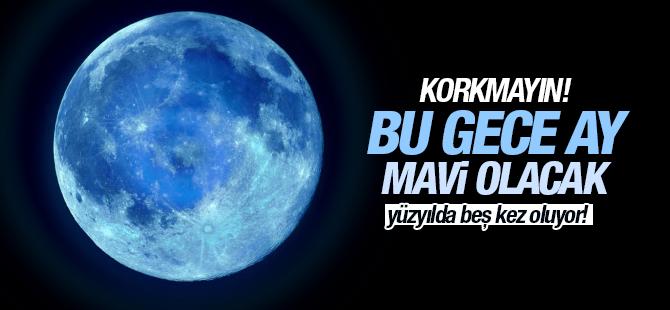 Bu Gece Ay Mavi Olacak