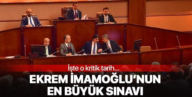 İBB Başkanı Ekrem İmamoğlu'nun en büyük sınavı