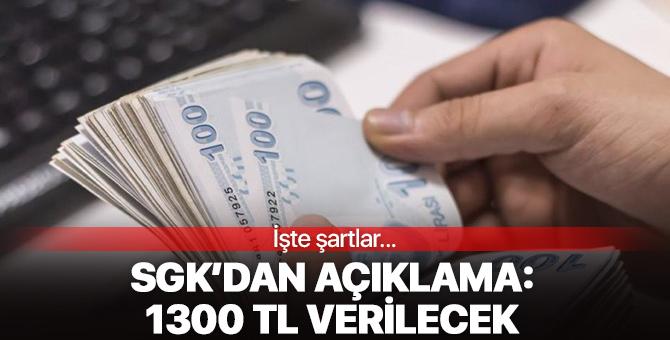 SGK'dan açıklama: 1300 TL verilecek! İşte şartlar...