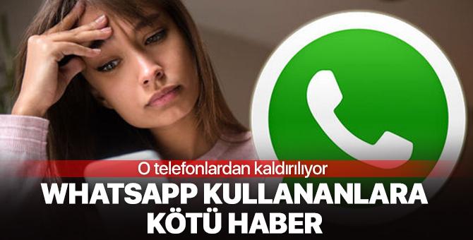 WhatsApp kullananlara kötü haber! O telefonlardan kaldırılacak
