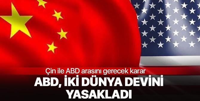 ABD, iki dünya devini yasakladı!