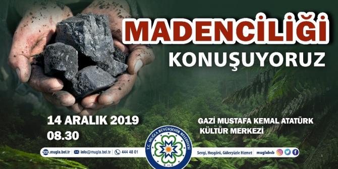 Madencilik faaliyetleri Muğla'da tartışılacak