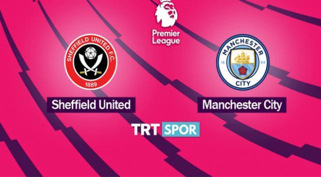 Sheffield United - Manchester City maçı ne zaman, saat kaçta, hangi kanalda?