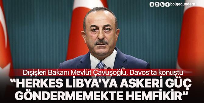Çavuşoğlu: Herkes Libya'ya askeri güç göndermemekte hemfikir