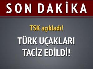 Türk Jetlerine 4 Dakika 15 Saniye Taciz
