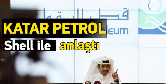 Katar Petrol Shell ile Anlaştı