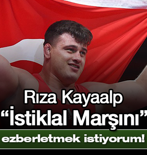 """Rıza Kayaalp: """"Bayrağımızı en üstlere çıkarıp, İstiklal Marşımızı ezberletmek istiyorum"""""""