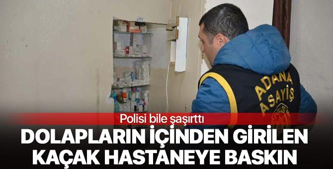 Polisi bile şaşırttı! Adana'da kaçak hastane