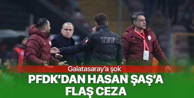 PFDK'dan Hasan Şaş'a flaş ceza!