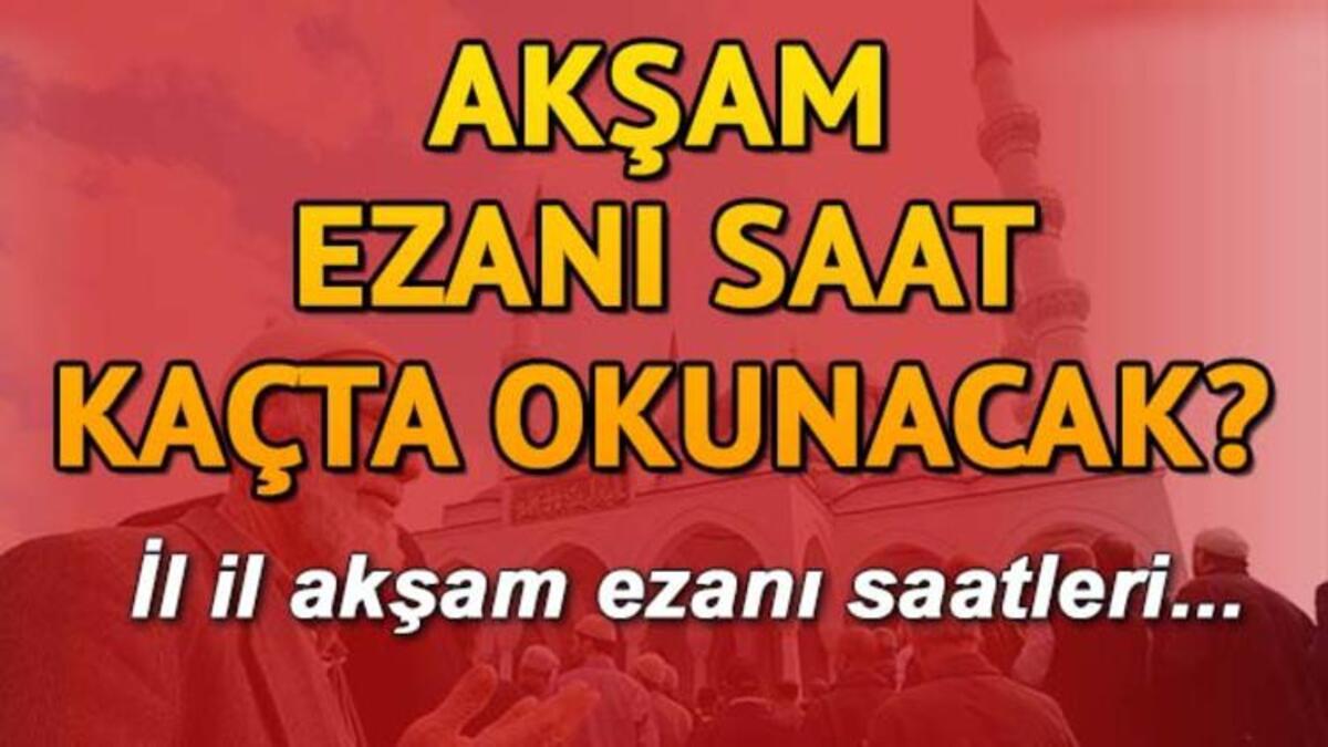 Akşam ezanı kaçta? 27.02.2020 Akşam ezan saati İstanbul, Ankara, İzmir