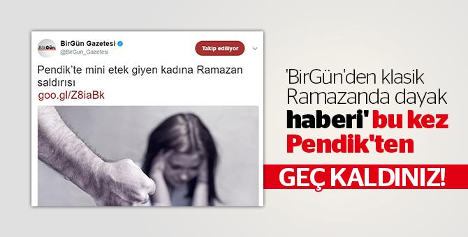 'BirGün'den klasik Ramazanda dayak haberi' bu kez Pendik'ten