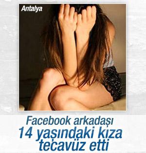 Facebook'ta tanıştığı kıza tecavüz etti