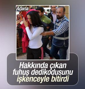 Adana'da fuhuş dedikodusu işkenceyle bitti