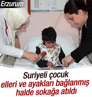 Erzurum'da elleri ayakları bağlanmış bir çocuk bulundu