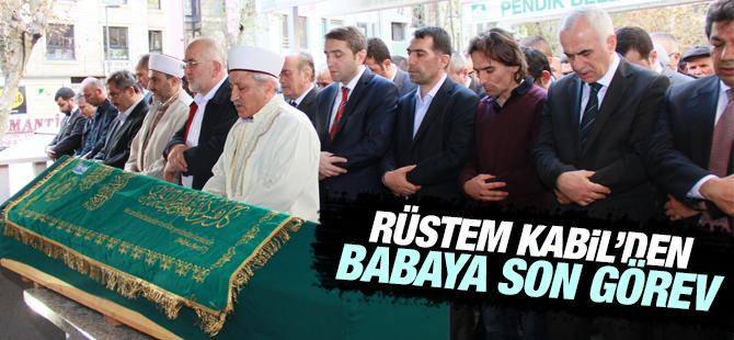 Rüstem Kabil'den Babaya Son Görev