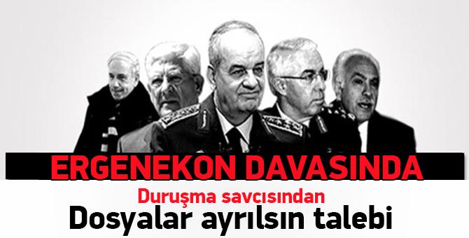 Ergenekon Davasında duruşma savcısından dosyalar ayrılsın talebi