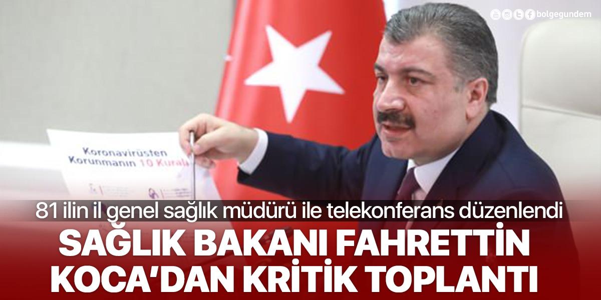 """Sağlık Bakanı Fahrettin Koca'dan kritik toplantı: """"Teyakkuz halindeyiz"""""""