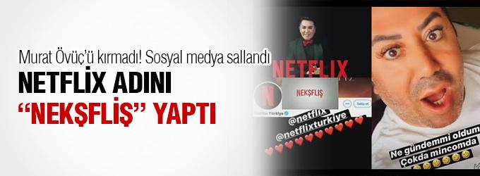 """Netflix Türkiye, Murat Övüç için adını """"Nekşfliş"""" yaptı!"""