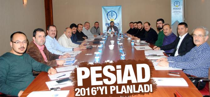 PESİAD Yıllık Değerlendirmesini yaptı