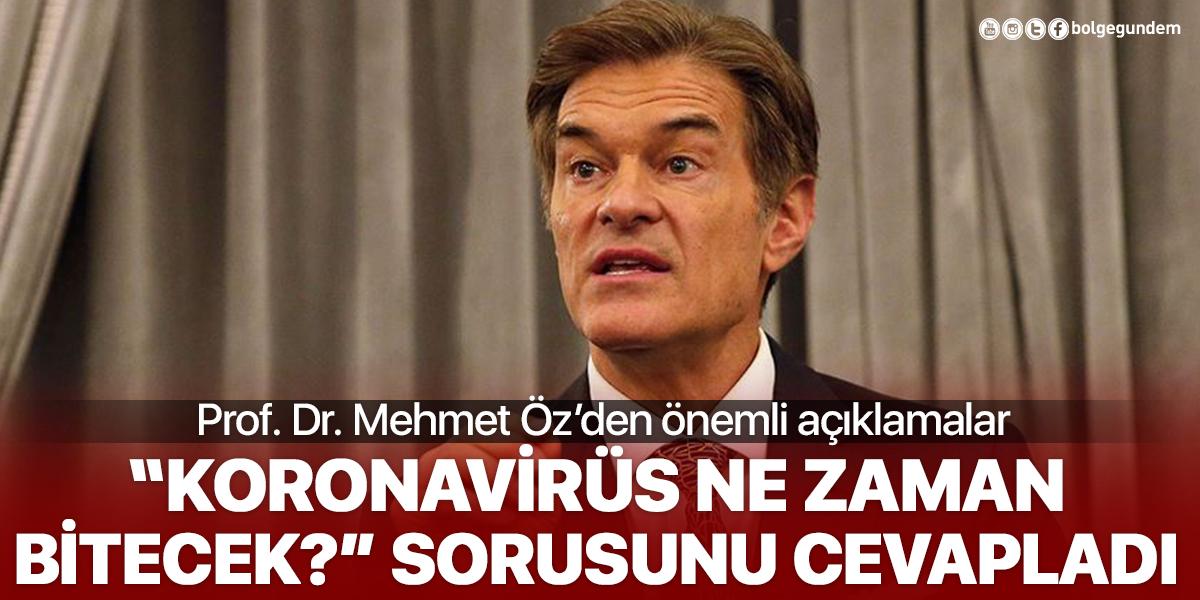 Prof. Dr. Mehmet Öz, koronavirüsün ne zaman biteceğini açıkladı
