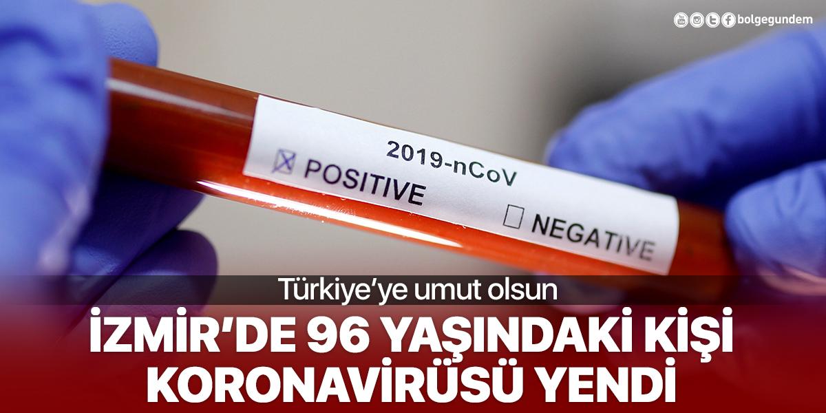 İzmir'de 96 yaşındaki kişi koronavirüsü yendi
