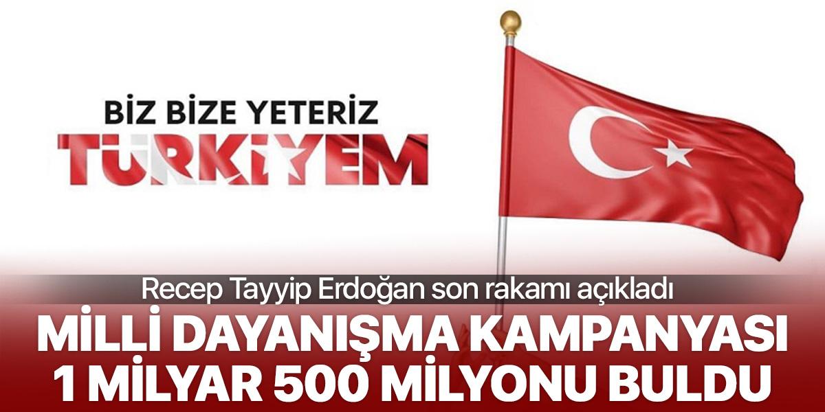 Milli dayanışma kampanyasında son rakam 1 milyar 500 milyon!