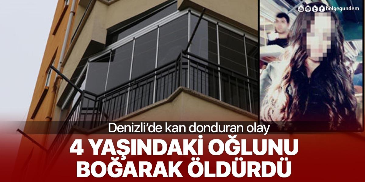 Denizli'de anne vahşeti!! 4 yaşındaki oğlunu boğarak öldürdü