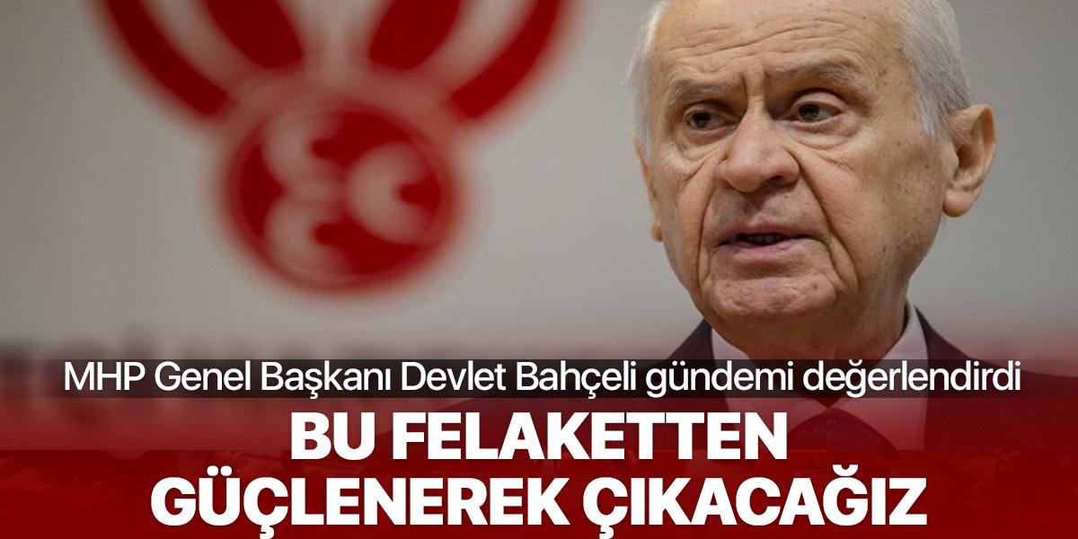 MHP Genel Başkanı Devlet Bahçeli gündeme ilişkin önemli açıklamalar yaptı