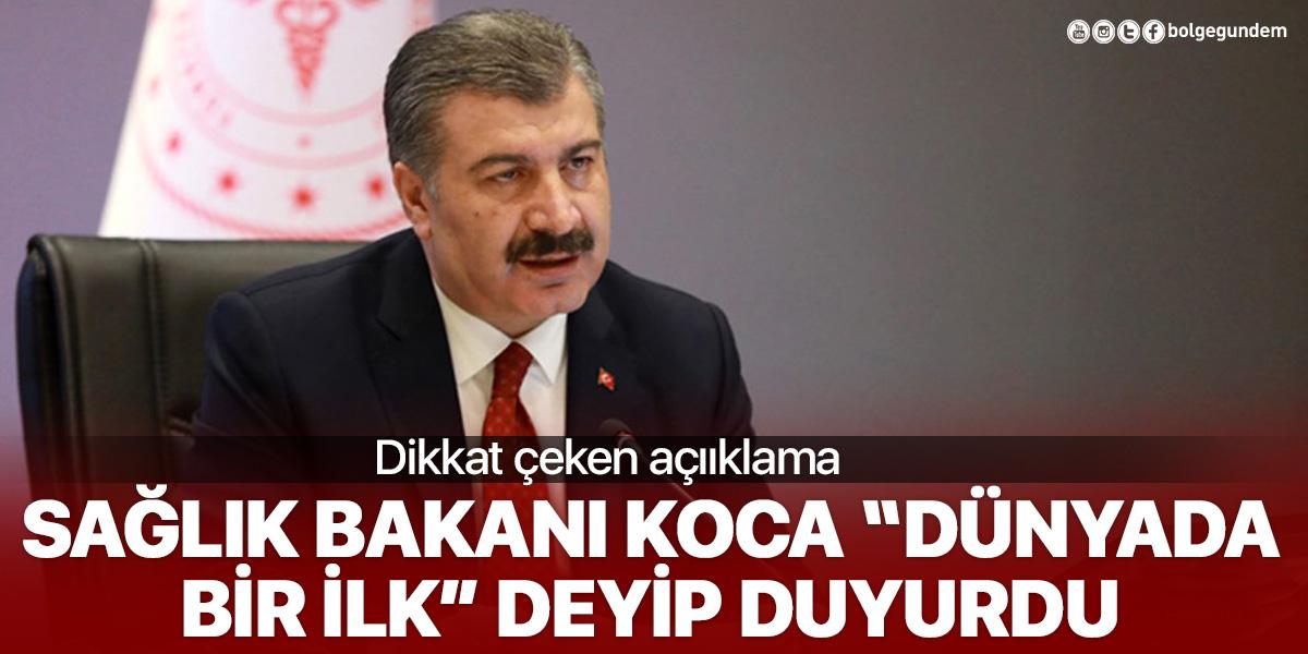 Sağlık Bakanı Fahrettin Koca'dan dikkat çeken açıklama: Dünyada bir ilk!
