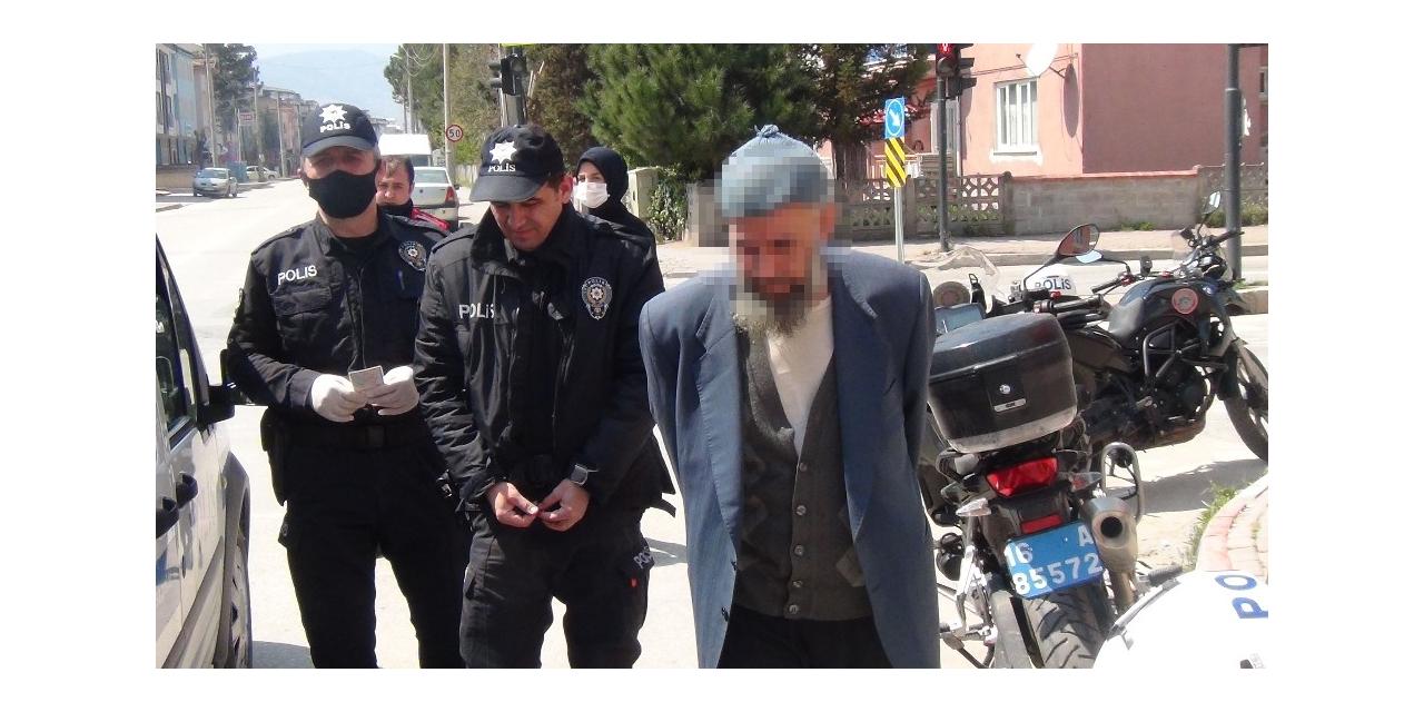 Sokağa çıktı, uyarılara aldırış etmeyince gözaltına alındı