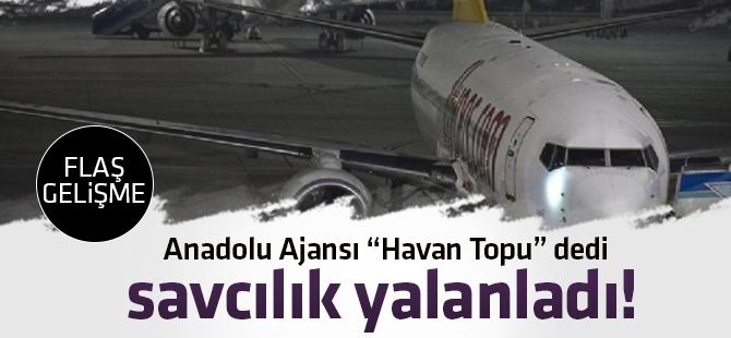 Anadolu Ajansı Havan Topu dedi.. Savcılık Yalanladı!
