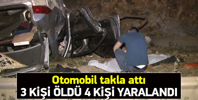 Otomobil takla attı: 3 kişi öldü 4 kişi yaralandı