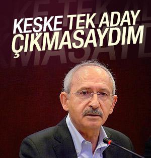 Kemal Kılıçdaroğlu: Keşke tek aday çıkmasaydım