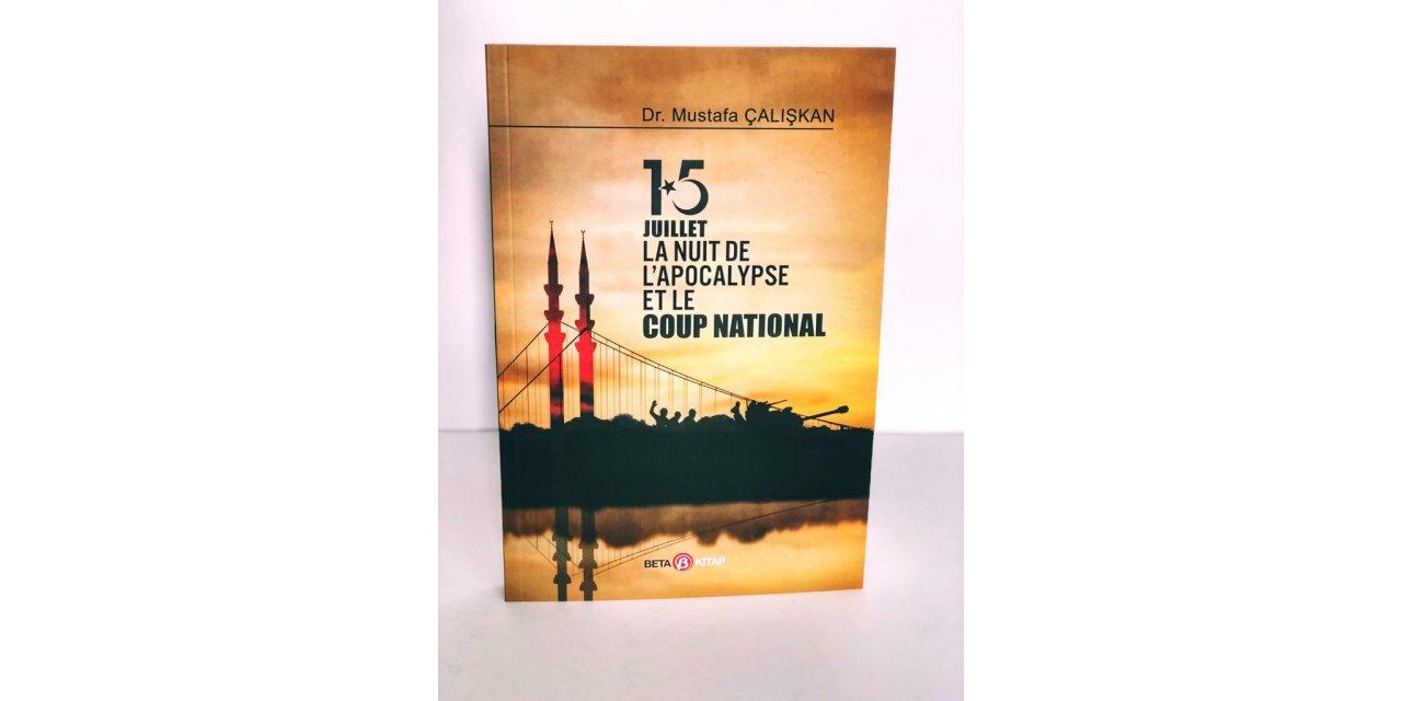 """İstanbul Emniyet Müdürü Mustafa Çalışkan'ın """"15 Temmuz"""" kitabı Fransızca'ya da çevrildi"""