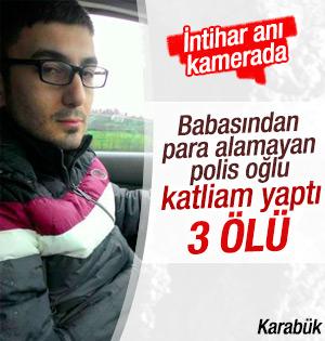 Polis oğlu dehşet saçtı: 3 ölü