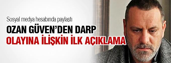 Ünlü oyuncu Ozan Güven'den ilk açıklama!