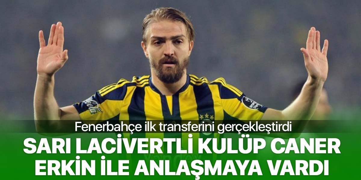 Gökhan Gönül ve Caner Erkin Fenerbahçe ile anlaştı!