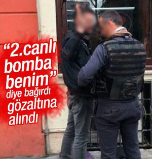 Taksim'de canlı bombayım diyen kişi gözaltına alındı