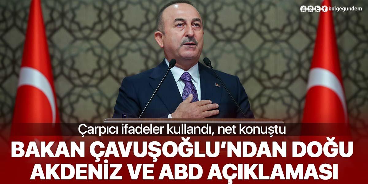 Bakan Çavuşoğlu'ndan çok sert Doğu Akdeniz açıklaması: Kabul edilemez