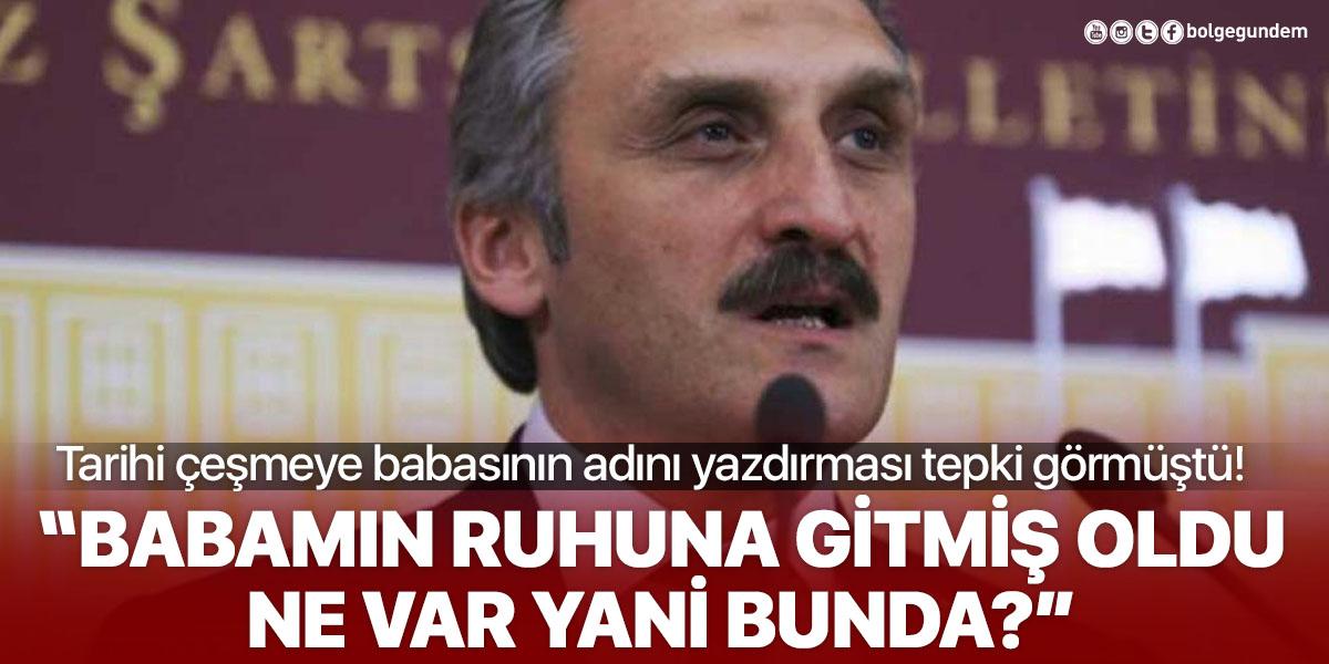 270 yıllık çeşmeye babasını adını yazdıran Osman Hamdi Çamlı: Ne var yani bunda? Babamın ruhuna gitmiş oldu!