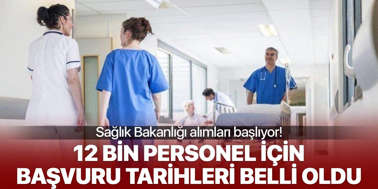 Sağlık Bakanlığı 12 bin personel alımı için başvuru tarihi belli oldu