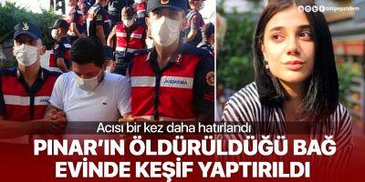 Acısı bir kez daha hatırlandı! Pınar Gültekin'in öldürüldüğü bağ evinde keşif yapıldı