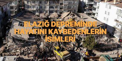 Elazığ depreminde hayatını kaybedenlerin isimleri