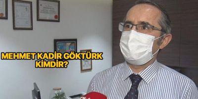 Dr Mehmet Kadir Göktürk kimdir? | Öldü mü? | Neden öldü?