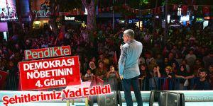 Pendik'te Demokrasi Nöbetinin 4. Günü Şehitlerimiz Yad Edildi