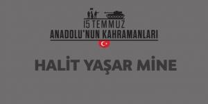 15 Temmuz şehidi Halit Yaşar Mine kimdir, Nasıl Şehit Oldu?