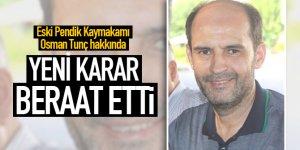 Pendik Eski Kaymakamı Osman Tunç FETÖ'den Beraat Etti