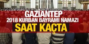 2018 Gaziantep kurban bayramı namazı saati kaçta? İşte bayram namazı saatleri